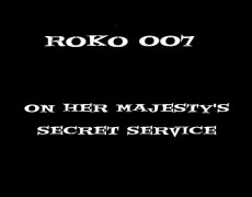 RoKo 007 – On Her Majesty's Secret Service