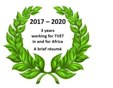 2017 – 2020: 3 years working for TVET in and for Africa – a brief résumé